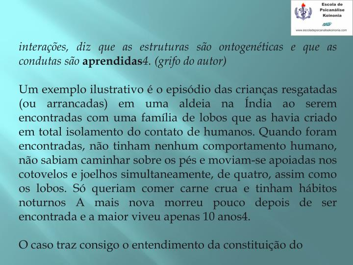 interaes, diz que as estruturas so ontogenticas e que as condutas so