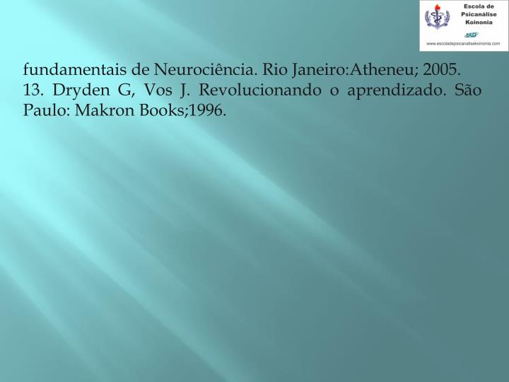 fundamentais de Neurocincia. Rio Janeiro:Atheneu; 2005.