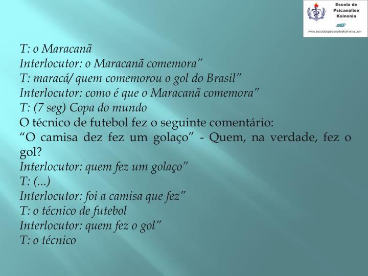 T: o Maracan