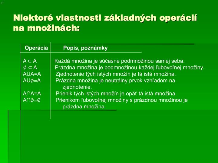 Niektoré vlastnosti základných operácií na množinách: