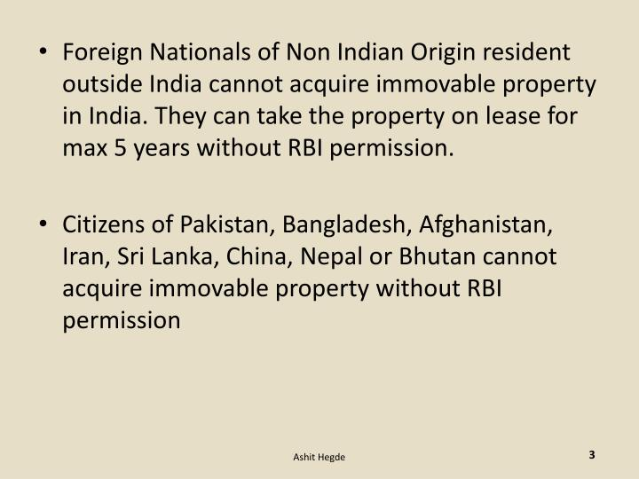 Foreign Nationals of Non Indian Origin resident outside India cannot acquire immovable property in India. They can take the property on lease for max 5 years without RBI permission.