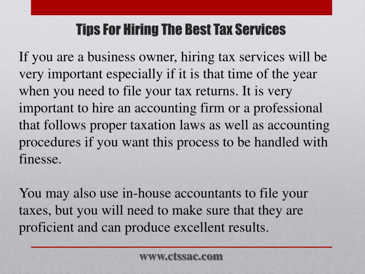 If you are a business owner, hiring tax services will be very important especially if it is that time of the year when you need to file your tax returns. It is very important to hire an accounting firm or a professional that follows proper taxation laws as well as accounting procedures if you want this process to be handled with finesse.