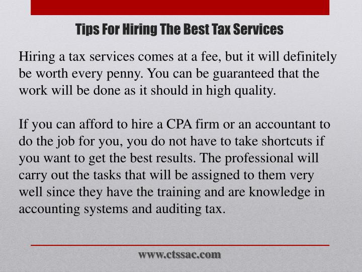 Hiring a tax services comes at a fee, but it will definitely be worth every penny. You can be guaranteed that the work will be done as it should in high quality.