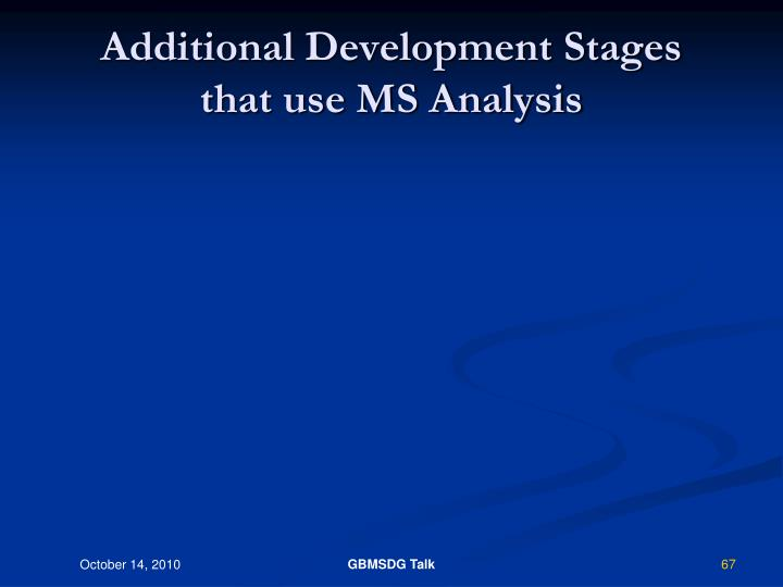 Additional Development Stages