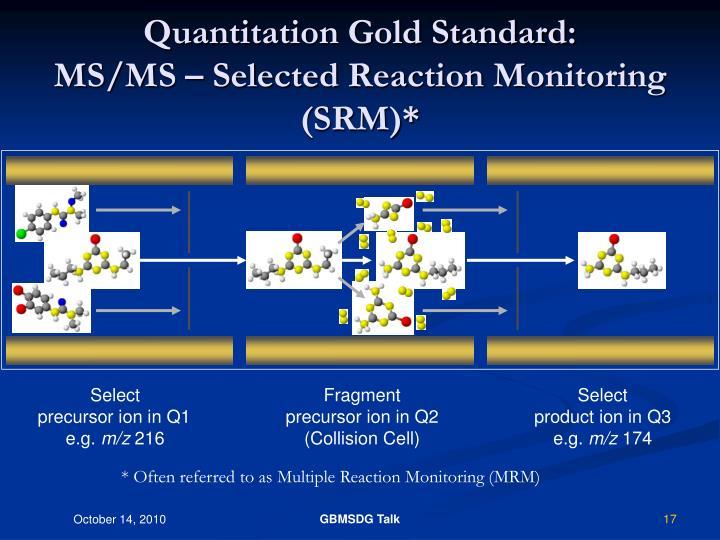 Quantitation Gold Standard: