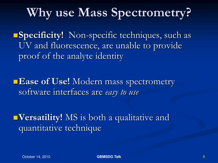 Why use Mass Spectrometry?