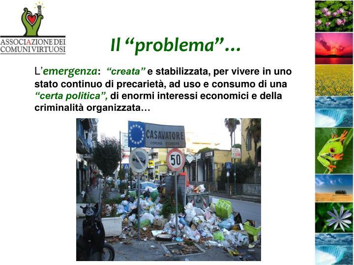 """Il """"problema""""…"""