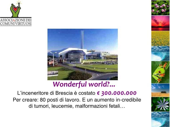 Wonderful world?...