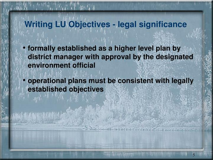 Writing LU Objectives - legal significance