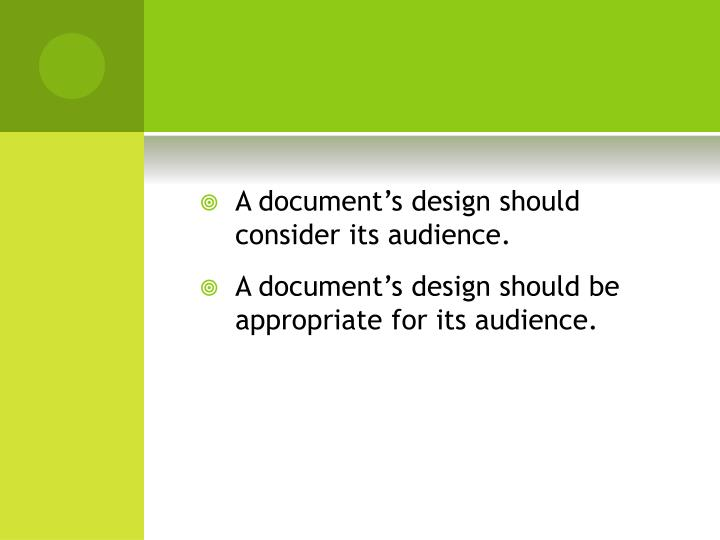 A document's design should consider its audience.
