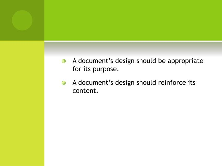 A document's design should be appropriate for its purpose.