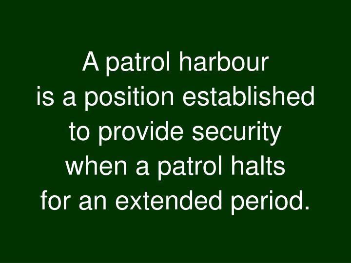 A patrol harbour