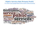 public service not private profit it is time to put people back at the centre of the economy