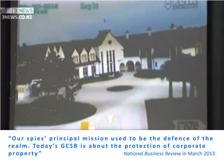 """""""Our spies' principal mission used to be the defence of the realm. Today's GCSB is about the protection of corporate property"""""""