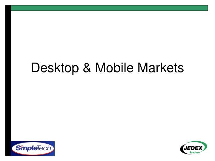 Desktop & Mobile Markets