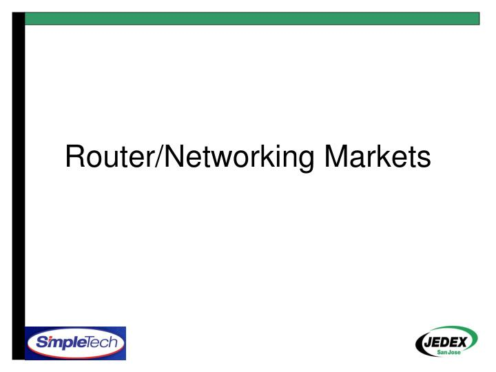Router/Networking Markets