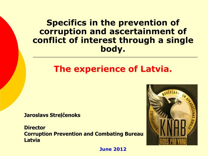 Specifics in the prevention of corruption and ascertainment of conflict of interest through a single...