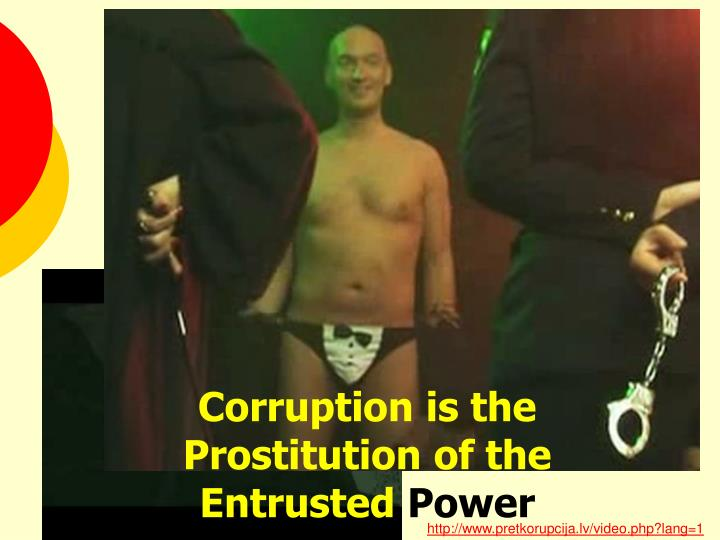 Corruption is the Prostitution of the Entrusted