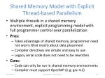 shared memory model with explicit thread based parallelism