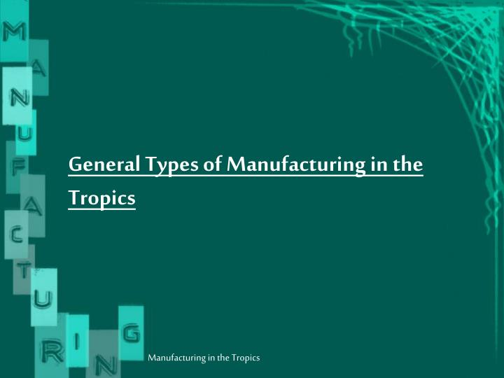 General Types of Manufacturing in the Tropics