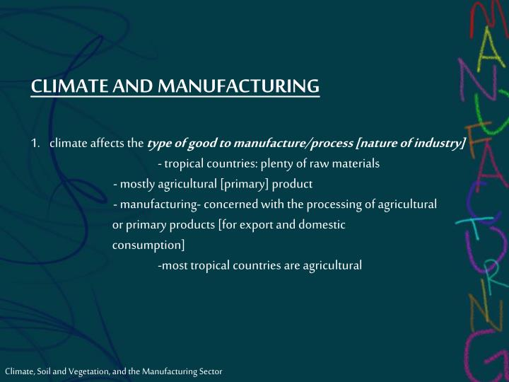 CLIMATE AND MANUFACTURING