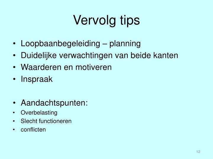Vervolg tips