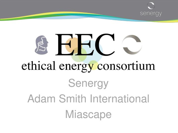 Senergy adam smith international miascape