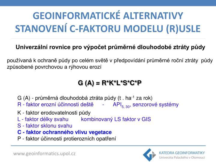GEOINFORMATICKÉ ALTERNATIVY STANOVENÍ C-FAKTORU MODELU (R)USLE
