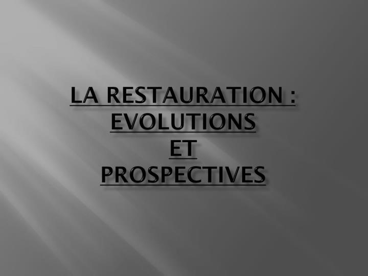 La restauration evolutions et prospectives