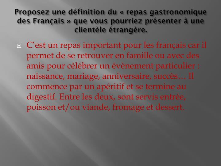 Proposez une définition du «repas gastronomique des Français» que vous pourriez présenter à une clientèle étrangère.