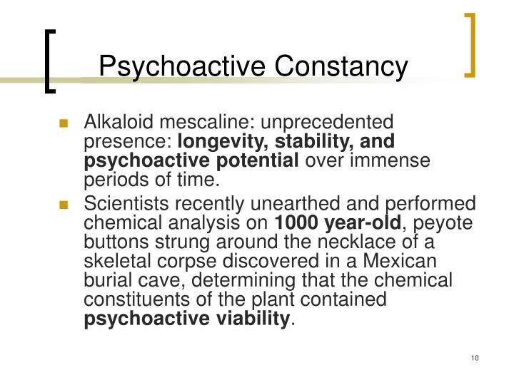Psychoactive Constancy
