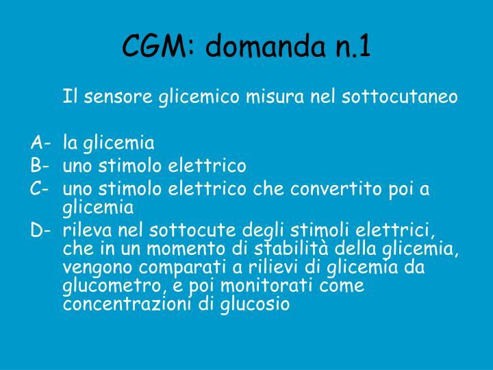 CGM: domanda n.1