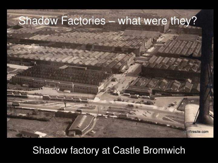 Shadow Factories – what were they?