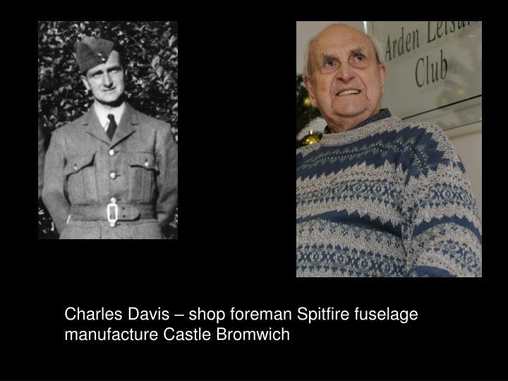 Charles Davis – shop foreman Spitfire fuselage manufacture Castle Bromwich
