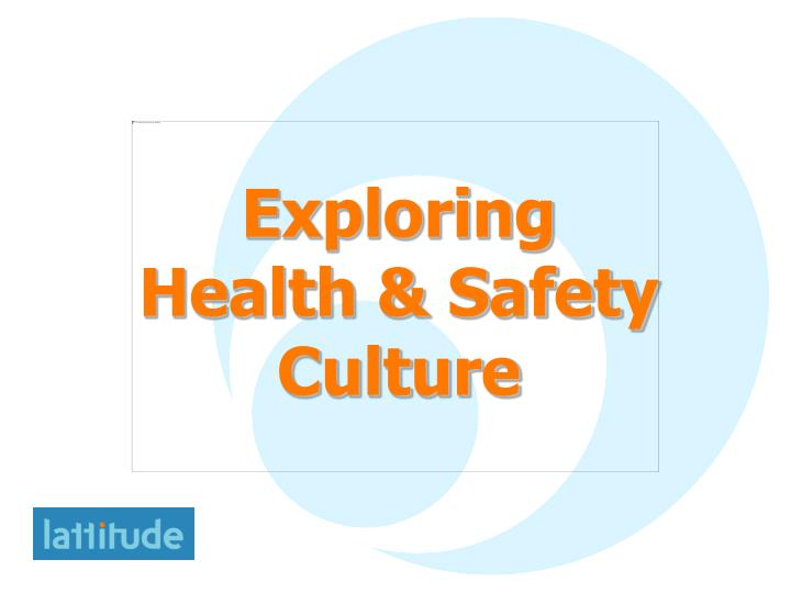 Exploring health safety culture