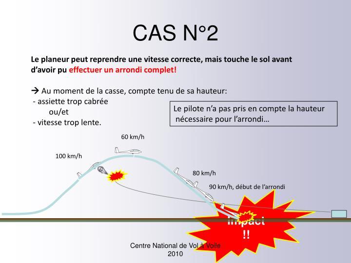 CAS N°2