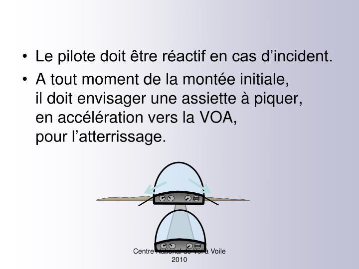 Le pilote doit être réactif en cas d'incident.