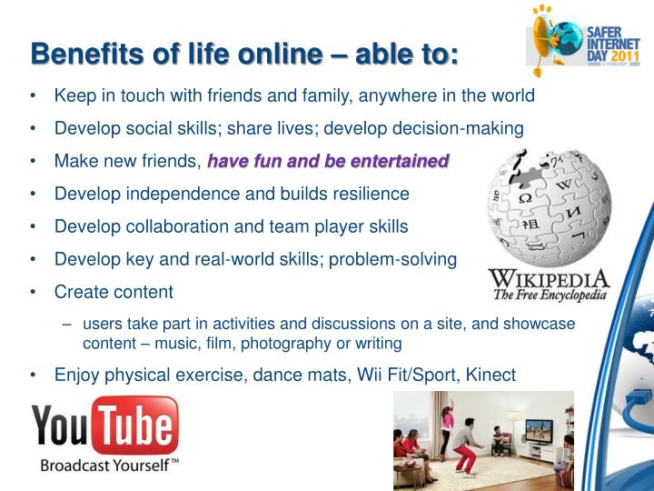 Benefits of life online – able to: