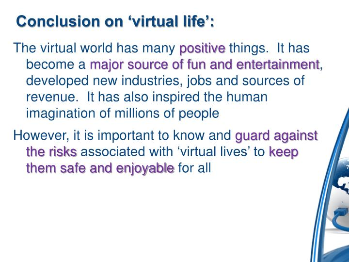Conclusion on 'virtual life':