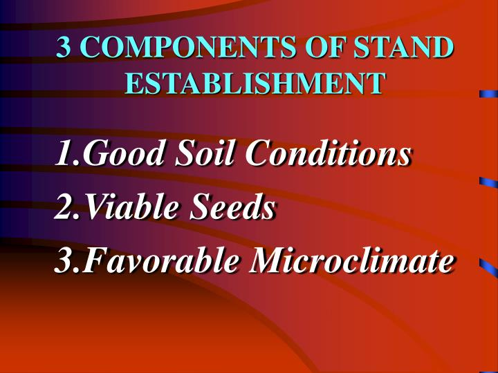 3 COMPONENTS OF STAND ESTABLISHMENT
