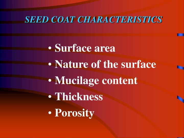 SEED COAT CHARACTERISTICS