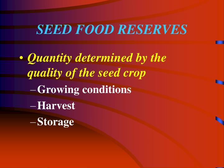 SEED FOOD RESERVES