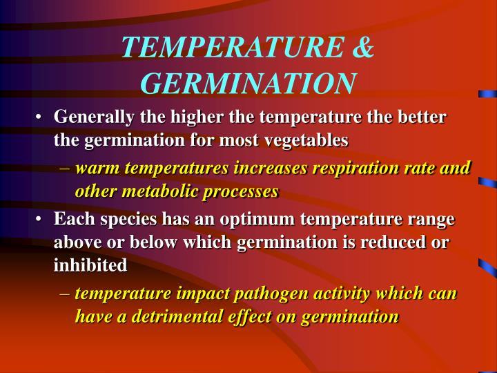 TEMPERATURE & GERMINATION