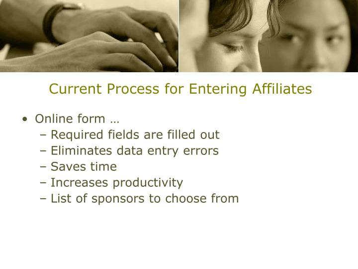 Current Process for Entering Affiliates