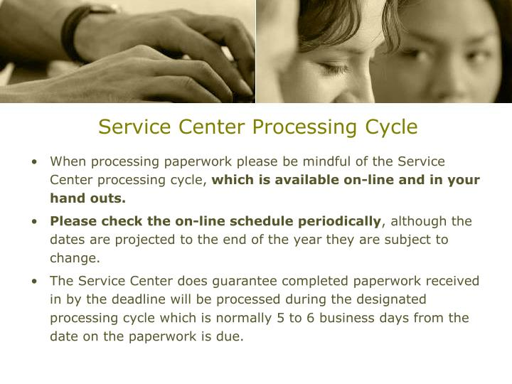 Service Center Processing Cycle