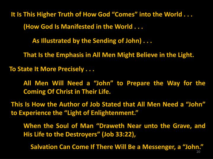 "It Is This Higher Truth of How God ""Comes"" into the World . . ."