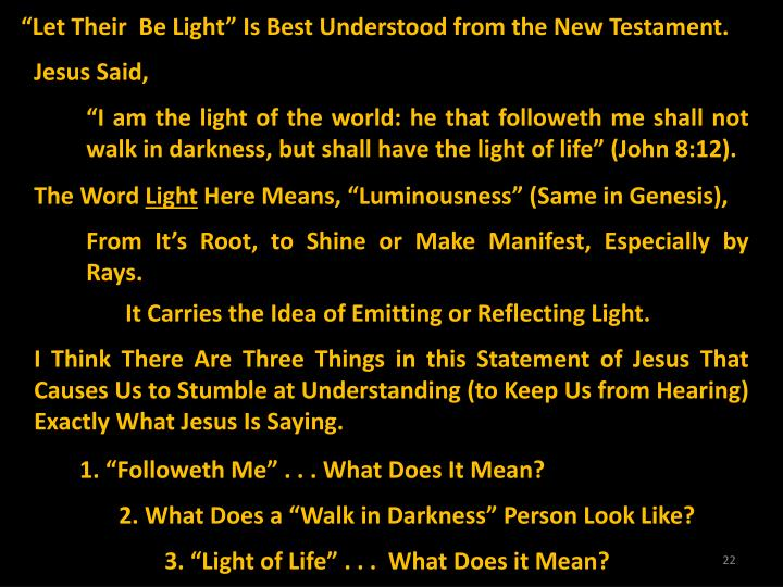"""Let Their  Be Light"" Is Best Understood from the New Testament."