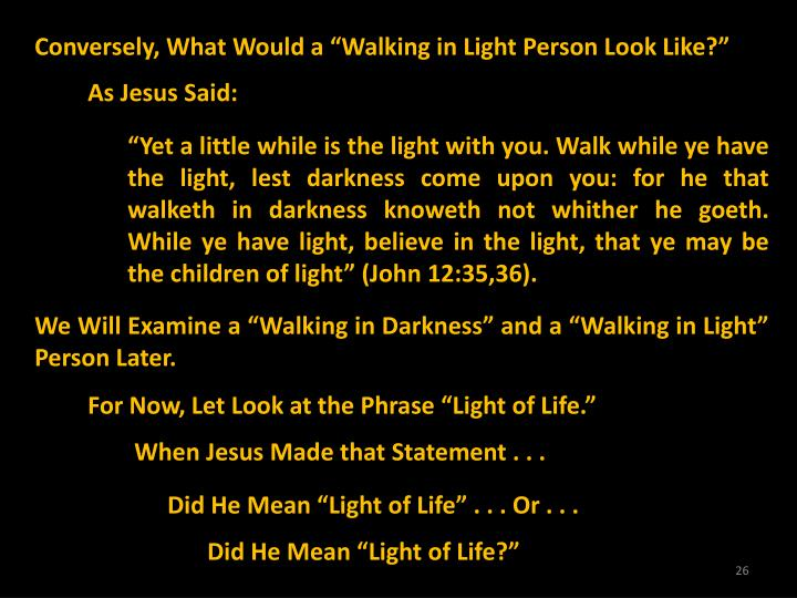 "Conversely, What Would a ""Walking in Light Person Look Like?"""