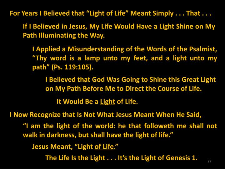 "For Years I Believed that ""Light of Life"" Meant Simply . . . That . . ."