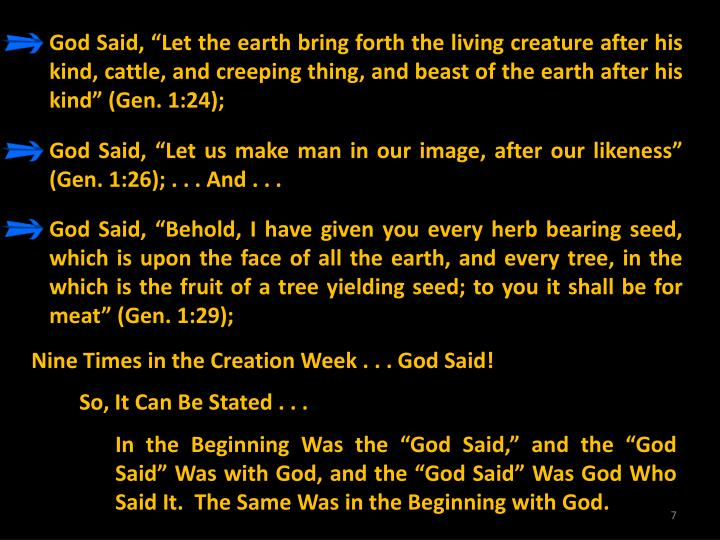 "God Said, ""Let the earth bring forth the living creature after his kind, cattle, and creeping thing, and beast of the earth after his kind"" (Gen. 1:24);"